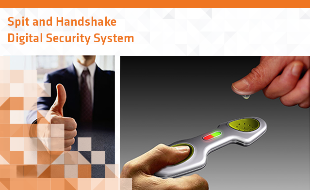 Spit and Handshake Digital Security System